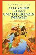Cover-Bild zu Kaiser, Maria Regina: Alexander der Große und die Grenzen der Welt