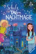 Cover-Bild zu Mayer, Gina: Die Schule für Tag- und Nachtmagie, Band 1: Zauberunterricht auf Probe