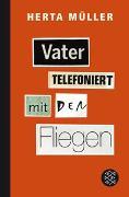 Cover-Bild zu Müller, Herta: Vater telefoniert mit den Fliegen