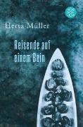 Cover-Bild zu Müller, Herta: Reisende auf einem Bein