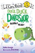 Cover-Bild zu George, Kallie: Duck, Duck, Dinosaur: Bubble Blast