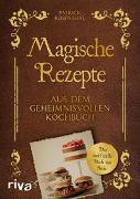Cover-Bild zu Rosenthal, Patrick: Magische Rezepte aus dem geheimnisvollen Kochbuch