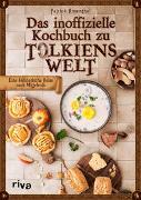 Cover-Bild zu Rosenthal, Patrick: Das inoffizielle Kochbuch zu Tolkiens Welt