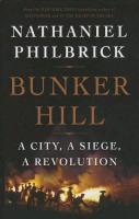 Cover-Bild zu Philbrick, Nathaniel: Bunker Hill: A City, a Siege, a Revolution