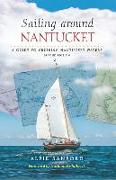 Cover-Bild zu Sanford, Alfie: Sailing Around Nantucket: A Guide to Cruising Nantucket Waters