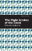 Cover-Bild zu Leblanc, Maurice: The Eight Strokes of the Clock
