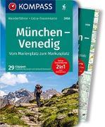 Cover-Bild zu Moczynski, Raphalea: KOMPASS Wanderführer München, Venedig, Vom Marienplatz zum Markusplatz