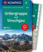 Cover-Bild zu Föger, Manfred: KOMPASS Wanderführer Ortlergruppe und Vinschgau. 1:50'000