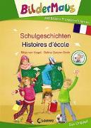 Cover-Bild zu von Vogel, Maja: Bildermaus - Mit Bildern Französisch lernen - Schulgeschichten - Histoires d'école