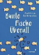 Cover-Bild zu Schrocke, Kathrin: Bunte Fische überall