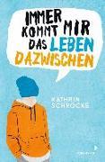 Cover-Bild zu Schrocke, Kathrin: Immer kommt mir das Leben dazwischen