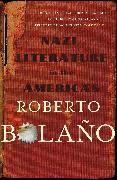 Cover-Bild zu Bolaño, Roberto: Nazi Literature in the Americas
