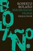 Cover-Bild zu Bolaño, Roberto: Mörderische Huren