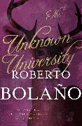 Cover-Bild zu Bolaño, Roberto: The Unknown University