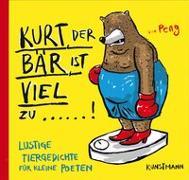 Cover-Bild zu Peng: Kurt, der Bär, ist viel zu