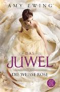 Cover-Bild zu Ewing, Amy: Das Juwel - Die Weiße Rose