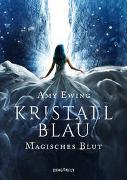 Cover-Bild zu Ewing, Amy: Kristallblau - Magisches Blut