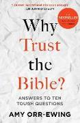 Cover-Bild zu Orr-Ewing, Dr Amy (Author): Why Trust the Bible?