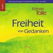 Cover-Bild zu Tolle, Eckhart: Freiheit von Gedanken CD