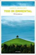 Cover-Bild zu Anwander, Gabriel: Tod im Emmental