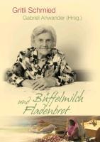 Cover-Bild zu Schmied, Gritli: Büffelmilch und Fladenbrot