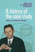 Cover-Bild zu A history of the case study (eBook) von Lang, Birgit