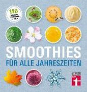 Cover-Bild zu Smoothies für alle Jahreszeiten von Büscher, Astrid