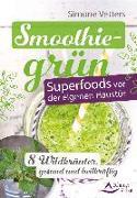 Cover-Bild zu Smoothiegrün - Superfoods vor der eigenen Haustür von Vetters, Simone