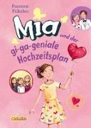 Cover-Bild zu Fülscher, Susanne: Mia 10: Mia und der gi-ga-geniale Hochzeitsplan (eBook)