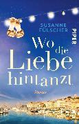 Cover-Bild zu Fülscher, Susanne: Wo die Liebe hintanzt (eBook)