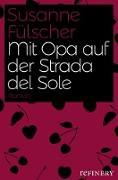 Cover-Bild zu Fülscher, Susanne: Mit Opa auf der Strada del Sole (eBook)