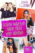 Cover-Bild zu Fülscher, Susanne: Schöne Mädchen fallen nicht vom Himmel (eBook)