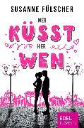 Cover-Bild zu Fülscher, Susanne: Wer küsst hier wen? (eBook)