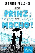 Cover-Bild zu Fülscher, Susanne: Suche Prinz, biete Macho! (eBook)