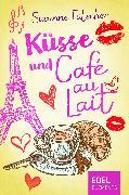 Cover-Bild zu Fülscher, Susanne: Küsse und Café au Lait (eBook)
