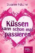 Cover-Bild zu Fülscher, Susanne: Küssen kann schon mal passieren (eBook)