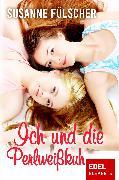 Cover-Bild zu Fülscher, Susanne: Ich und die Perlweißkuh (eBook)
