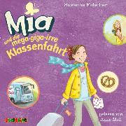 Cover-Bild zu Fülscher, Susanne: Mia und die mega-giga-irre Klassenfahrt (8) (Audio Download)