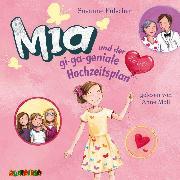 Cover-Bild zu Fülscher, Susanne: Mia und der gi-ga-geniale Hochzeitsplan (10) (Audio Download)