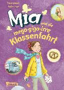 Cover-Bild zu Fülscher, Susanne: Mia und die mega-giga-irre Klassenfahrt