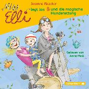 Cover-Bild zu Fülscher, Susanne: Miss Elli legt los / Miss Elli und die magische Hunderettung (Audio Download)