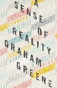 Cover-Bild zu Greene, Graham: A Sense of Reality (eBook)