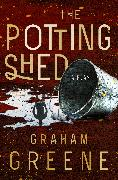 Cover-Bild zu Greene, Graham: The Potting Shed (eBook)
