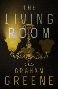 Cover-Bild zu Greene, Graham: The Living Room (eBook)