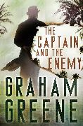 Cover-Bild zu Greene, Graham: The Captain and the Enemy (eBook)