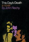 Cover-Bild zu Rechy, John: This Day's Death (eBook)