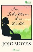 Cover-Bild zu Moyes, Jojo: Im Schatten das Licht