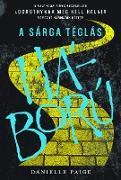 Cover-Bild zu Paige, Danielle: A Sárga Téglás háború (eBook)