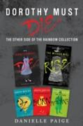 Cover-Bild zu Paige, Danielle: Dorothy Must Die: The Other Side of the Rainbow Collection (eBook)