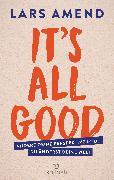 Cover-Bild zu Amend, Lars: It's All Good (eBook)